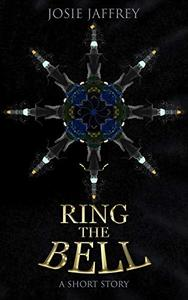 Ring The Bell: A short story