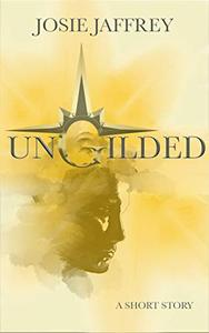 Ungilded: A Sovereign short story