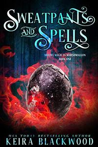 Sweatpants and Spells: A Paranormal Women's Fiction Novel