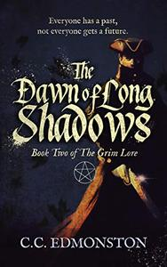 The Dawn Of Long Shadows: Book Two of The Grim Lore