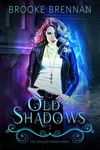 Old Shadows: The Tangled Dreams Series