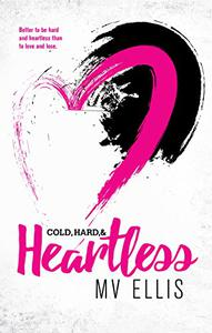 Cold, Hard, & Heartless: A Rock Star Romance