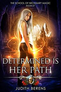 Determined Is Her Path: An Urban Fantasy Action Adventure