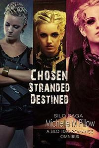 Chosen, Stranded, Destined (A Silo 1000 Romance Omnibus): Silo Saga Universe