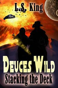 Deuces Wild: Stacking the Deck
