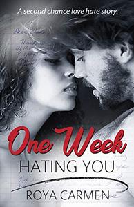 One Week Hating You: One Week Series Book 2