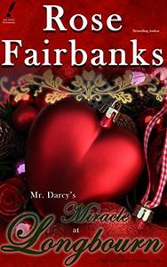 Mr. Darcy's Miracle at Longbourn: A Pride and Prejudice Holiday Tale