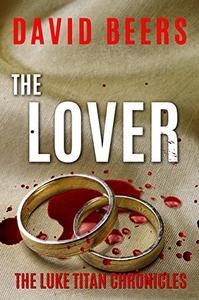 The Lover: The Luke Titan Chronicles #3