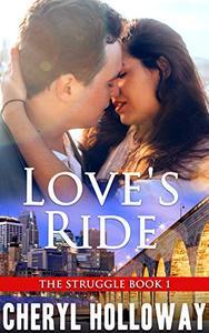 Love's Ride: The Struggle Book 1