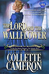 The Lord and the Wallflower: A Regency Romance Novel