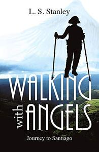 Walking with Angels: Journey to Santiago