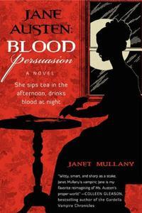 Jane Austen: Blood Persuasion: A Novel