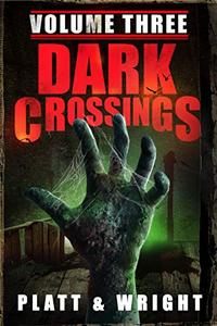 Dark Crossings: Volume 3