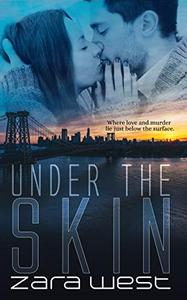 Under The Skin: Love, Fear, and Destroyed Dreams