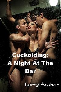 Cuckolding: A Night At The Bar