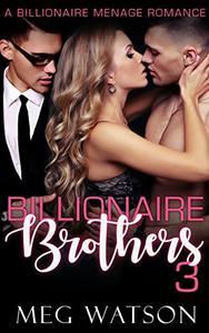 Billionaire Brothers: A Billionaire Menage Romance