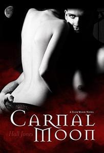 Carnal Moon: A Club Moon Novel