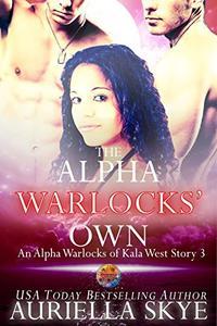 The Alpha Warlocks' Own: An Alpha Warlocks of Kala West Story #3