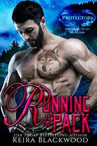 Running to the Pack: A Wolf Shifter Second Chance Romance