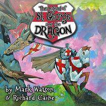 St George and the Dragon: The Legend of Saint George and the Dragon