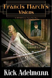 Francis March's Visions: An MG&M Detective Agency Short Story