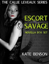 The Callie Leveaux Series Novella Box Set: Escort and Savage