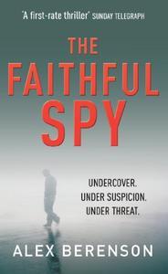 The Faithful Spy: Spy Thriller