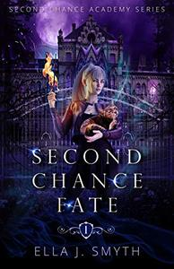 Second Chance Fate: Book One of the Second Chance Academy Series