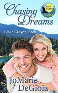 Chasing Dreams: Cloud Canyon Book 1