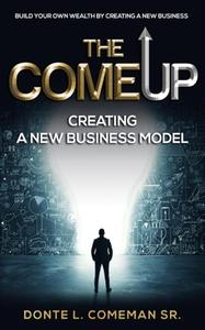The Come Up Creating a New Business Model
