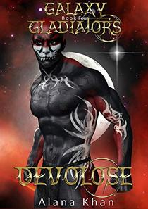 Devolose: Book Four in the Galaxy Gladiators Alien Abduction Romance Series