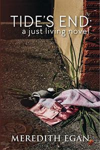 Tide's End: a Just Living novel