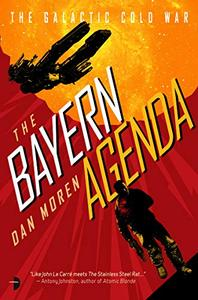The Bayern Agenda: The Galactic Cold War, Book I