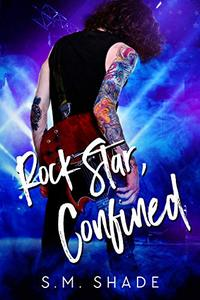 Rock Star, Confined