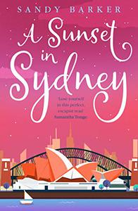 A Sunset in Sydney: A totally uplifting holiday romance novel to make you smile
