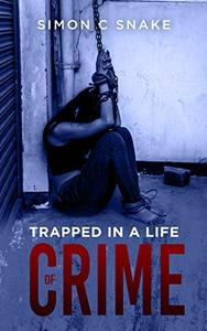 Trapped in a Life of Crime
