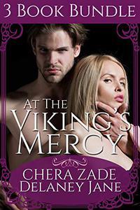 At the Viking's Mercy: An Erotic Historical Viking Group Menage Three Short Story Bundle
