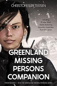 Greenland Missing Persons Companion: Characters, Crimes, and Confessions from Books 1-10