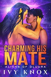 Charming His Mate: Aliens of Oluura: Book 2