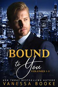 Bound to You Boxed Set: (Volumes 1-3)