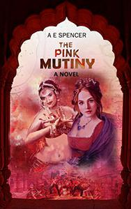 The Pink Mutiny: A sizzling, jaw-dropping historical cum psychological thriller that will have you hooked