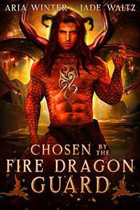 Chosen By The Fire Dragon Guard: Dragon Shifter Romance