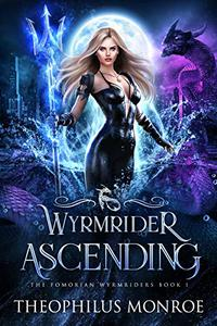 Wyrmrider Ascending: An Underwater Magic Urban Fantasy