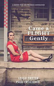 Came a Flight Gently: A Modern Pride and Prejudice Continuation