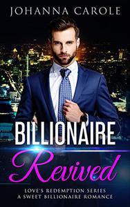 Billionaire Revived: A Sweet Billionaire Romance