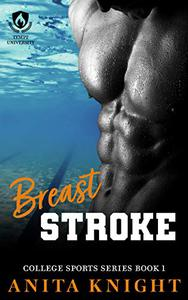 Breast Stroke: An Opposites Attract College Sports Romance