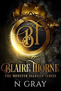 Blaire Thorne Omnibus #1 (Books 1 - 4): A Dark Urban Fantasy: Ulysses Exposed, Voodoo Priest, Butterflies and Hurricanes, Salvation
