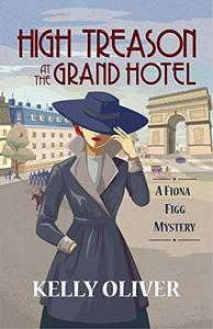 High Treason at the Grand Hotel: A Fiona Figg Mystery