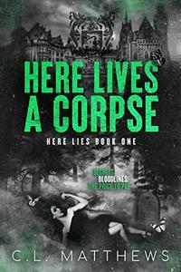 Here Lives a Corpse: A Dark Bully Academy Romance
