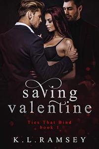 Saving Valentine (Ties That Bind Book 1): Mafia Menage